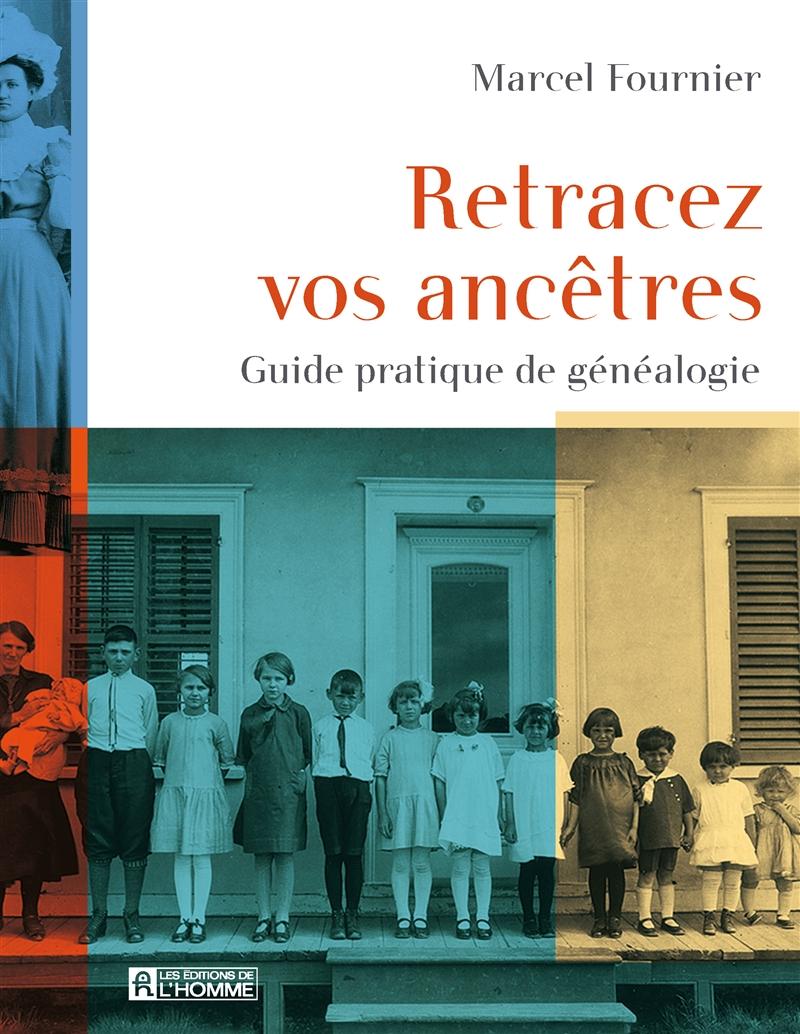 Couverture : Retracez vos ancêtres: Guide pratique de généalogie Marcel Fournier