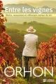 Couverture : Entre les Vignes : Récits, Rencontres et Réflexions Autour du Vin Jacques Orhon