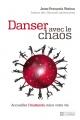 Couverture : Danser avec le chaos : accueillez l'inattendu dans votre vie Jean-françois Vézina