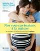 Couverture : Nos cours prénataux à la maison :se préparer...en sept leçons Isabelle Roy, Sylvie Thibault, Julie Choquet