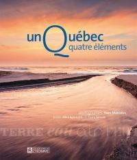 Un Québec, quatre éléments: terre, air, eau, feu