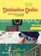 Couverture : Destination Québec: une histoire illustrée du tourisme Marc Henri Choko, Danielle Léger, Michèle Lefebvre, Guy Berthiaume
