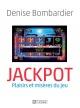 Couverture : Jackpot: plaisirs et misères du jeu Denise Bombardier