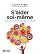 Couverture : S'aider soi-même: Une psychothérapie par la raison Isabelle Nazare-aga, Lucien Auger