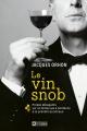 Couverture : Le vin snob Jacques Orhon