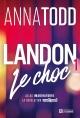 Couverture : Landon T.1 : Le choc Anna Todd