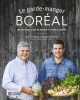 Couverture : Le garde-manger boréal Jean-luc Boulay, Arnaud Marchand, André-olivier Lyra