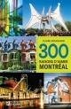 Couverture : 300 raisons d'aimer Montréal Claire Bouchard, Olivier Ruel
