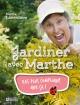 Couverture : Jardiner avec Marthe Marthe Laverdière