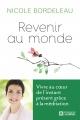 Couverture : Revenir au monde : vivre au coeur de l'instant présent grâce à... Nicole Bordeleau