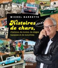Histoires vraies de chars, d'avions, de motos, de sièges bananes