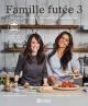 Couverture : Famille futée T.3 : 150 recettes santé à moins de 5$ par portion Geneviève O'gleman, Maude Chauvin, Alexandra Diaz