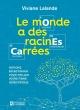 Couverture : Le monde a des racines carrées : notions éclectiques... Viviane Lalande