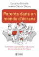 Couverture : Parents dans un monde d'écrans Marie-claude Ducas, Catalina Briceno