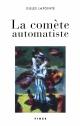 Couverture : Comète Automatiste ( la )  Lapointe Gilles