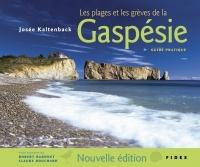 Plages et les grèves de la Gaspésie (Les): Guide pratique