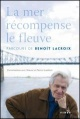 Couverture : Mer récompense le fleuve (La): Parcours de Benoît Lacroix Simone Saumur-lambert, Pierrot Lambert