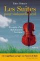 Couverture : Suites pour violoncelle seul (Les) Eric Siblin