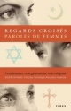 Couverture : Regards croisés, paroles de femmes Rachida M'faddel-boutayeb, Alexandra Impériale, Françoise Tremblay