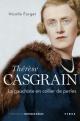 Couverture : Thérèse Casgrain: La gauchiste en collier de perles Nicolle Forget, Monique Bégin