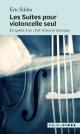 Couverture : Les suites pour violoncelle seul: en quête d'un chef-d'oeuvre bar Eric Siblin