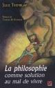 Couverture : Philosophie comme solution au mal de vivre (La) Thomas De Koninck, Julie Tremblay