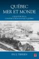 Couverture : Québec mer et monde: l' âge d'or de la construction navale à Québ Paul Terrien