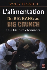 Alimentation, du big bang au Big Crunch (L')