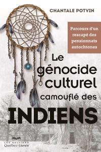 Génocide culturel camouflé des Indiens (Le)