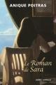 Couverture : Roman de Sara (Le) Anique Poitras