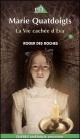 Couverture : Vie Cachée d'Eva (La) - Marie Quatdoigts Vol.3 Roger Des Roches