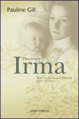 Docteure Irma T.1 : La louve blanche