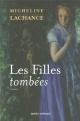 Couverture : Les filles tombées T.1 Les silences de ma mère Micheline Lachance