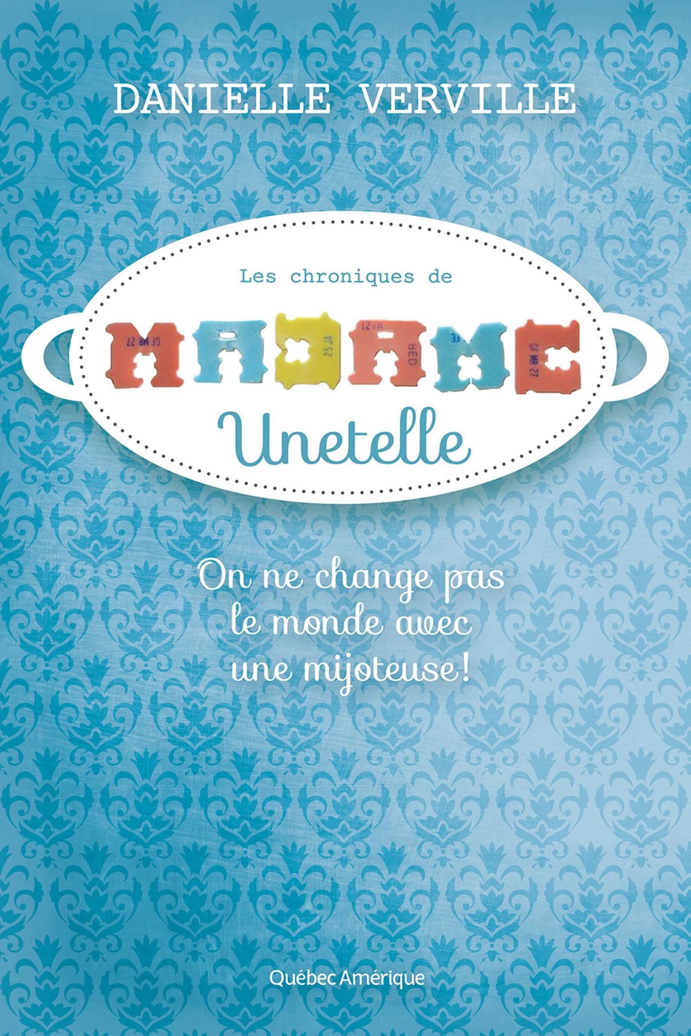 Couverture : Chroniques de Madame Unetelle (Les) Danielle Verville