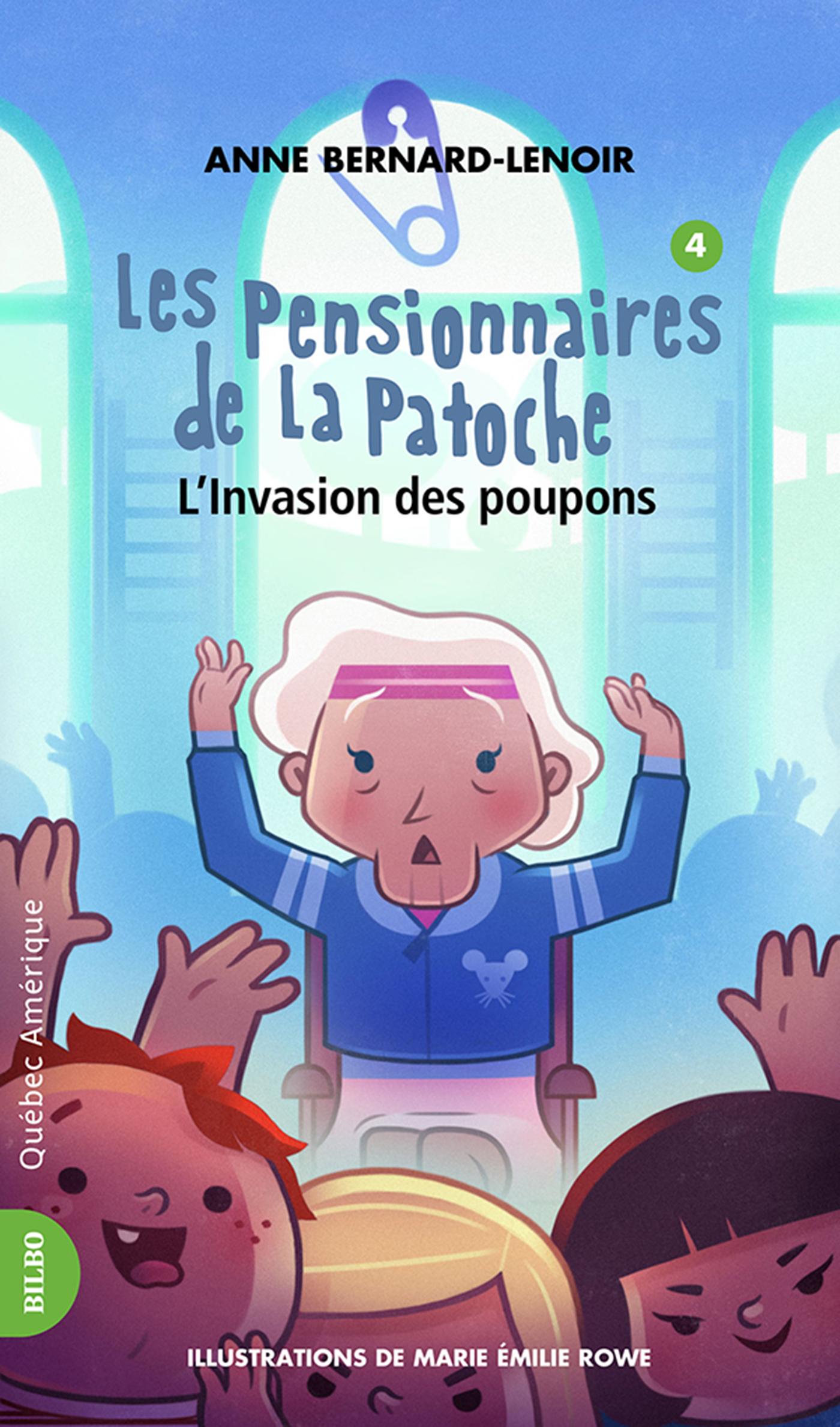 Couverture : Les pensionnaires de la Patoche T.4 : L'invasion des poupons Anne Bernard Lenoir