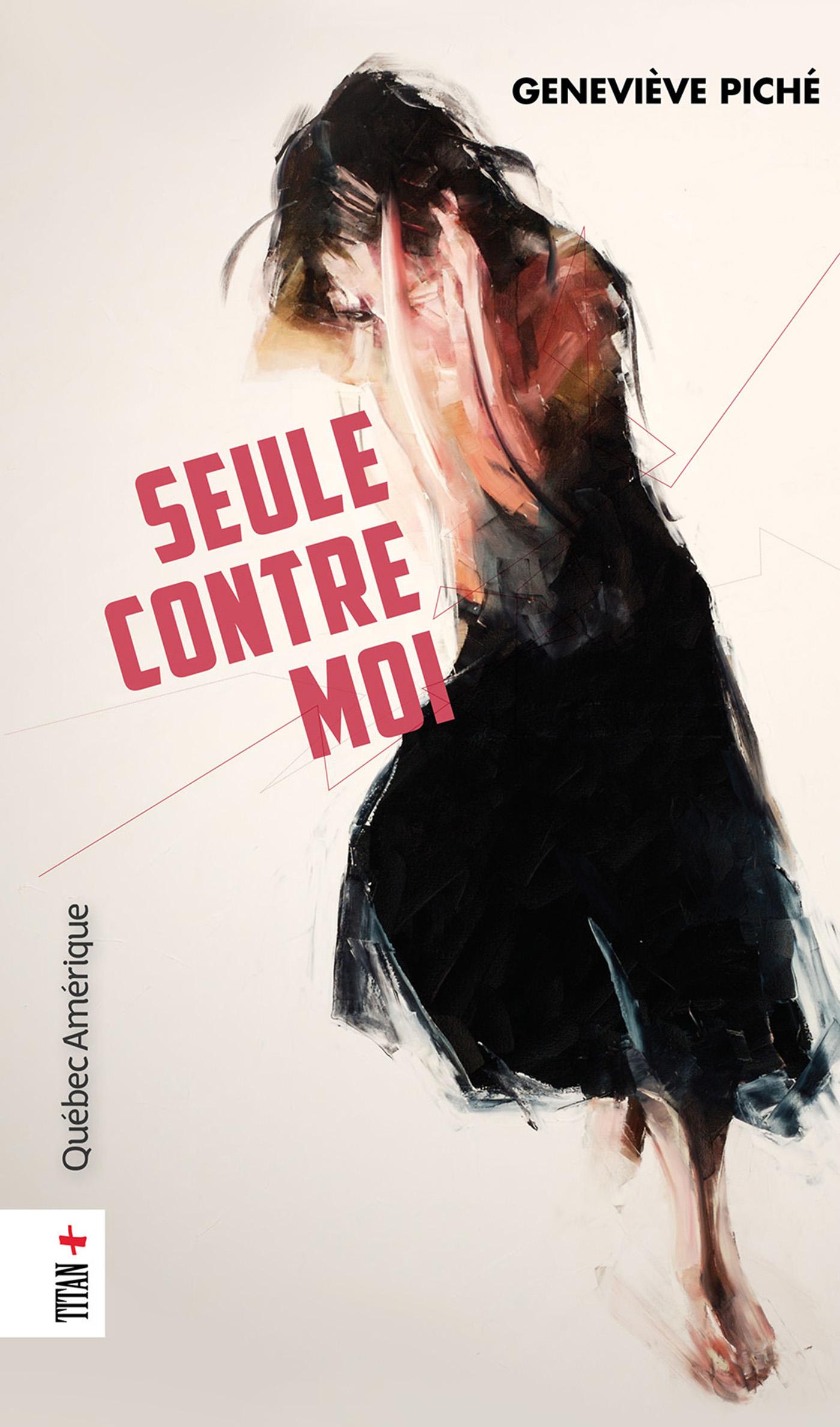 Couverture : Seule contre moi Geneviève Piché