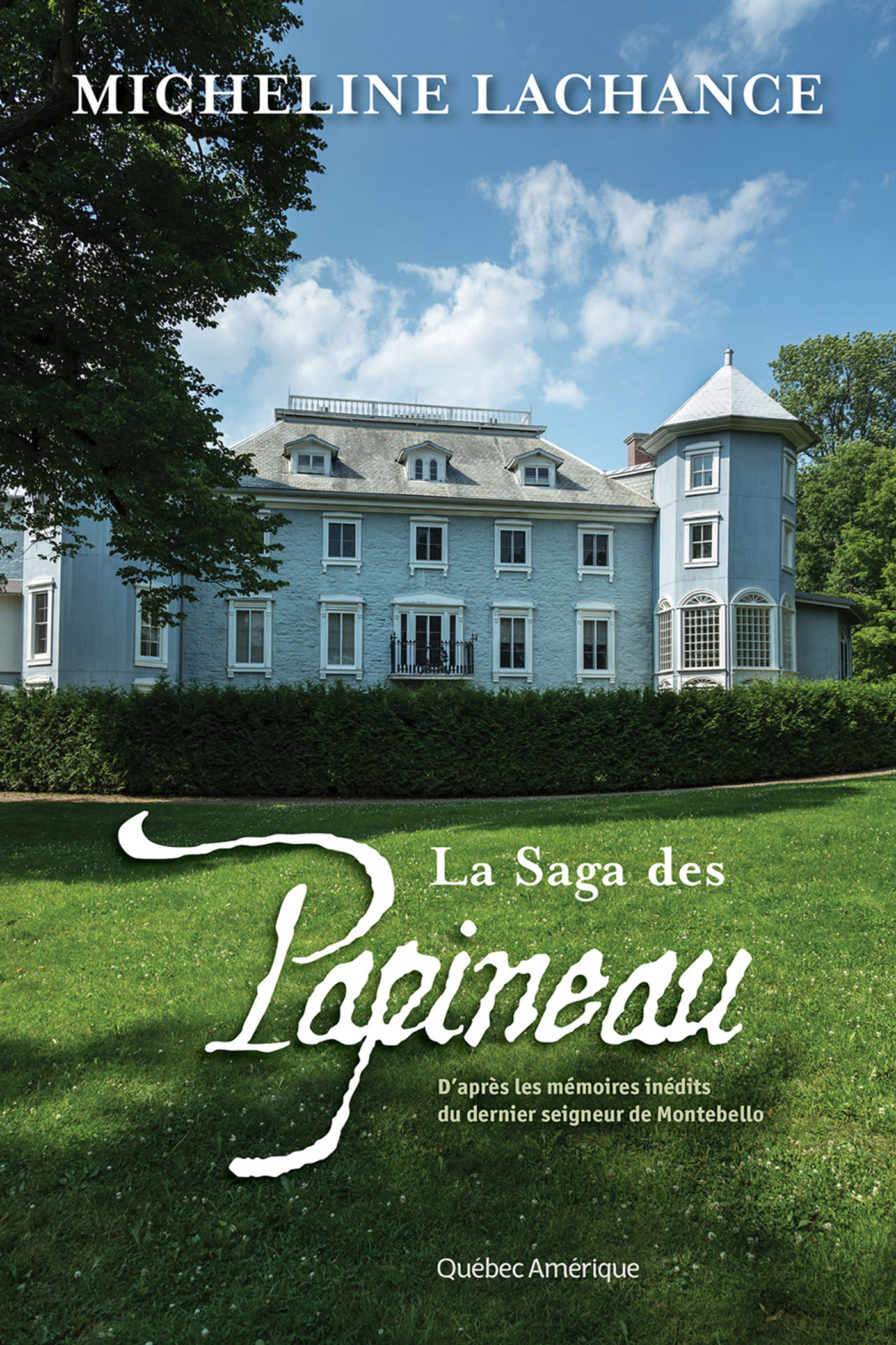 Couverture : La saga des Papineau Micheline Lachance
