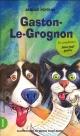 Couverture : Gaston-Le-Grognon Bruno St-aubin, Anique Poitras