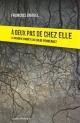 Couverture : À deux pas de chez elle: la première enquête de Chloé Perreault François Gravel