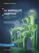 Couverture : Adopteparentalité T.1: La normalité adoptive : les clés pour acco Johanne Lemieux