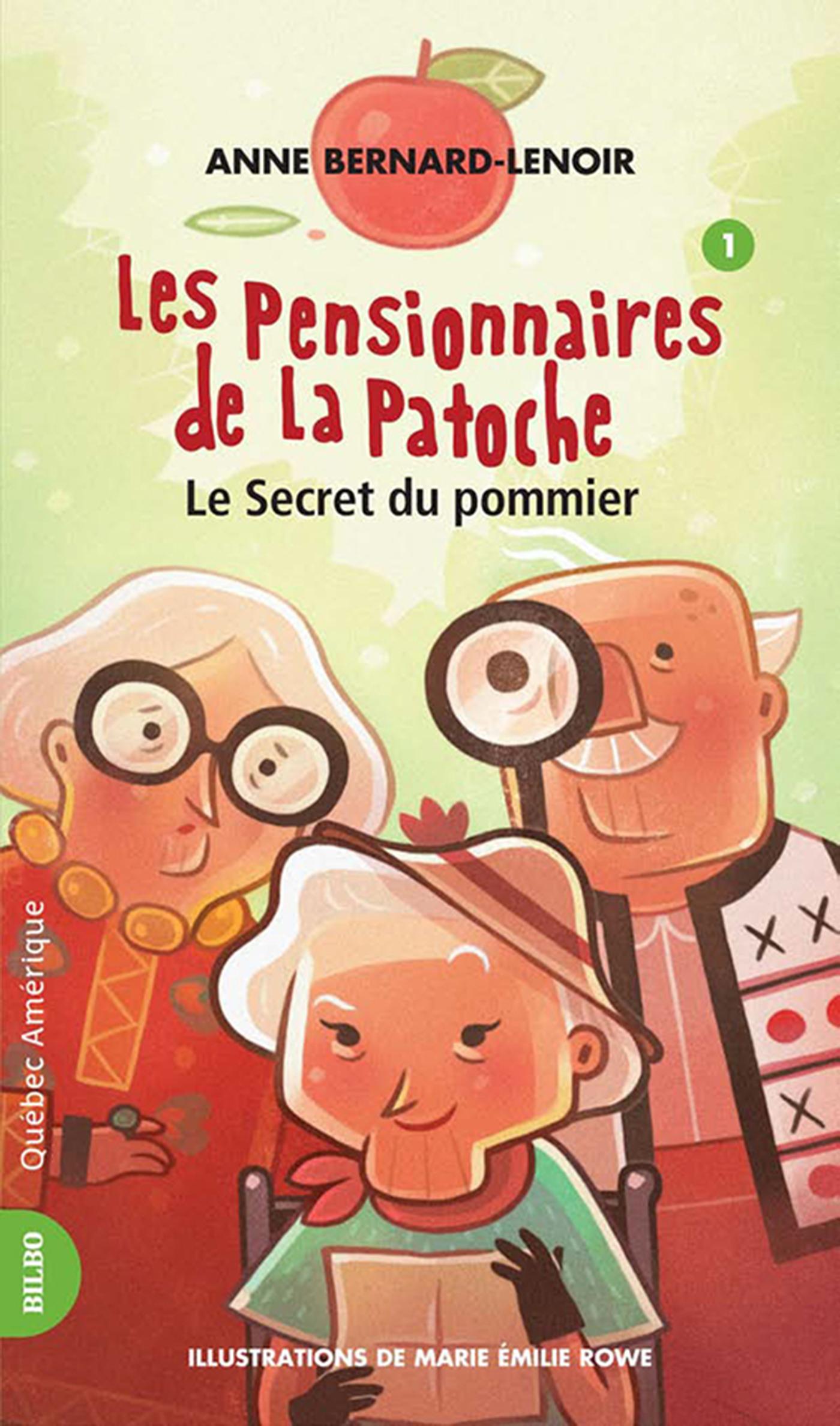 Couverture : Les pensionnaires de la Patoche T.1 : Le secret du pommier Anne Bernard Lenoir