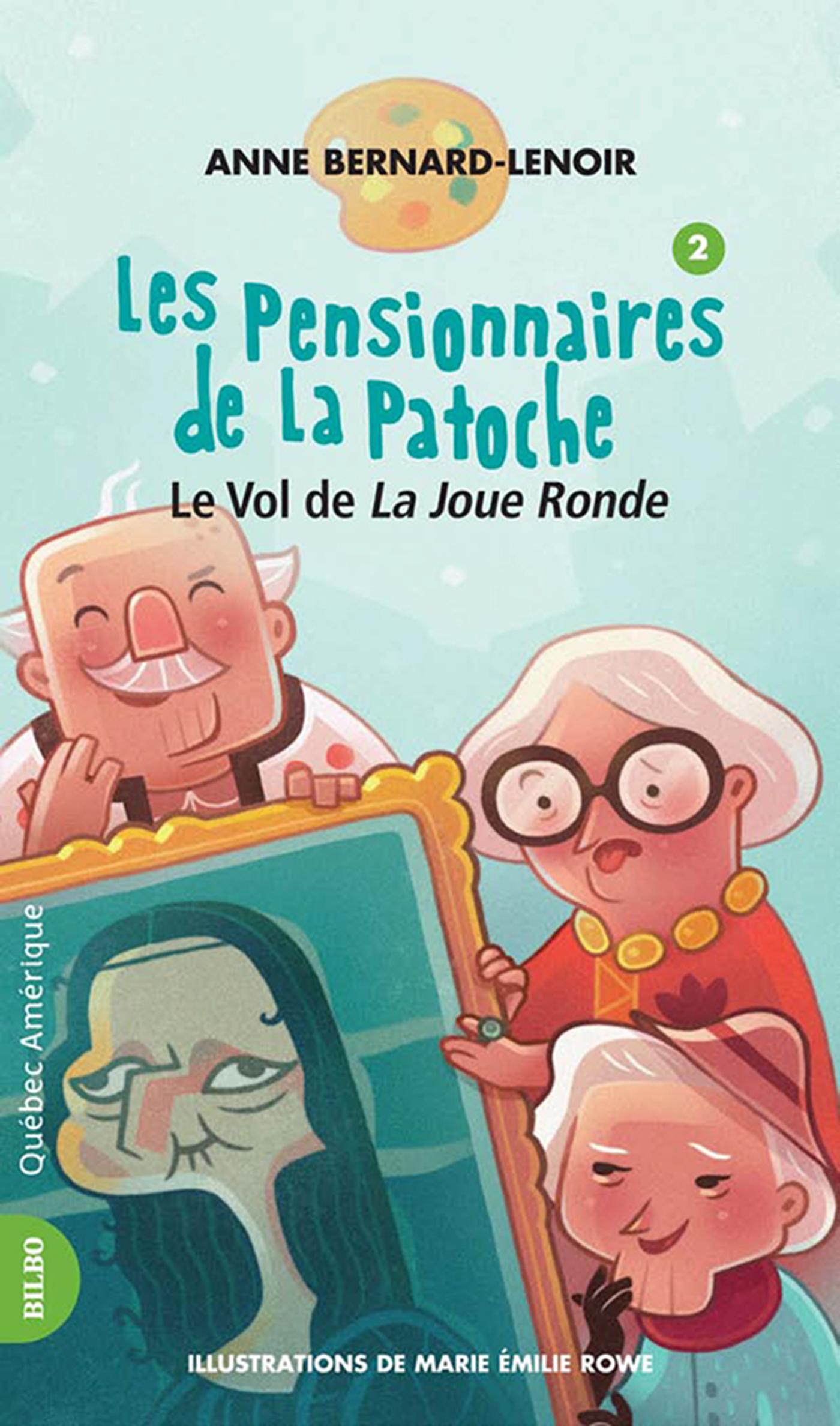 Couverture : Les pensionnaires de la Patoche T.2 : Le vol de La joue ronde Anne Bernard Lenoir