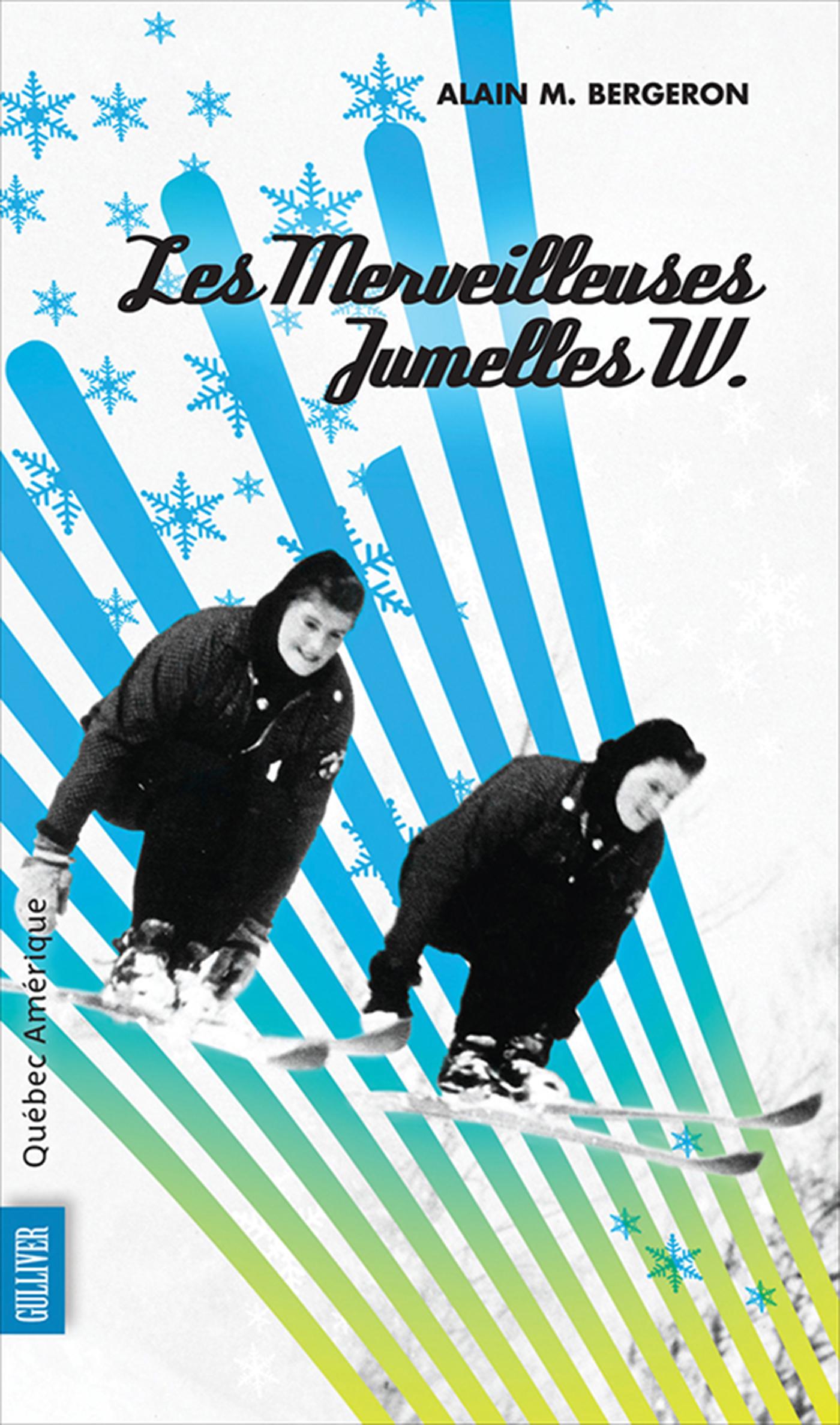 Couverture : Les merveilleuses jumelles W Alain M. Bergeron