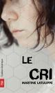 Couverture : Le cri Martine Latulippe