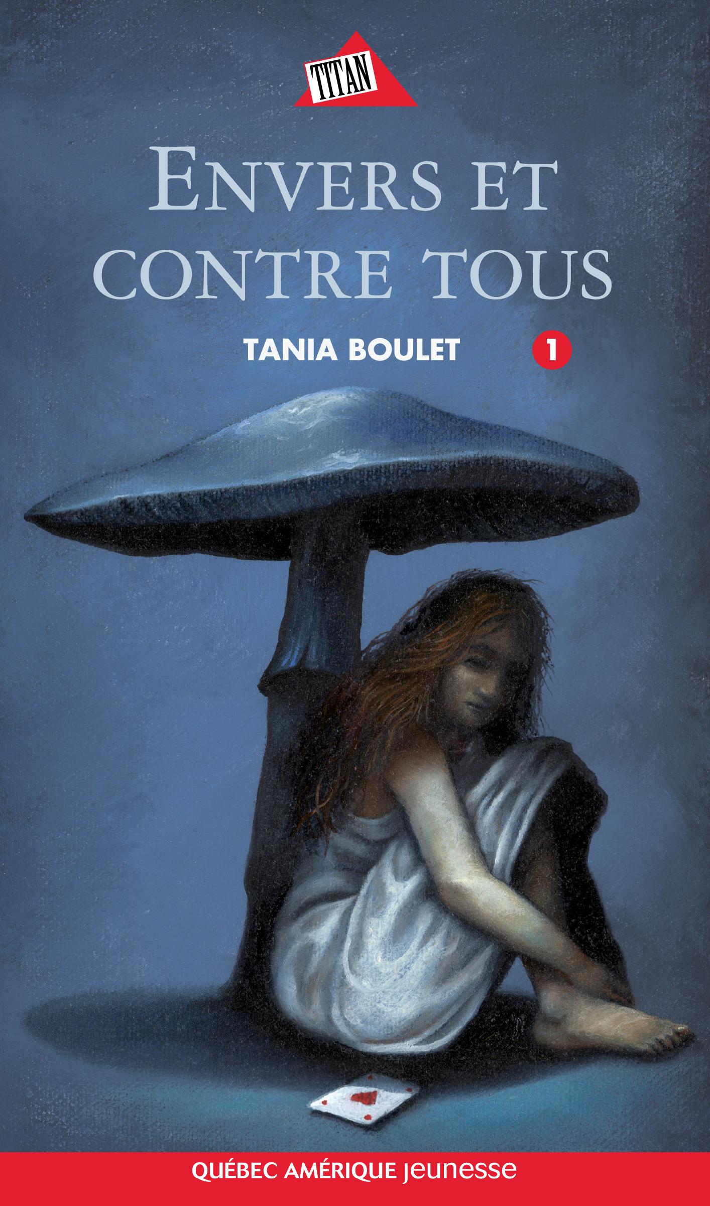 Couverture : Envers et Contre Tous T.1 Tania Boulet