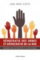Couverture : Démocratie des urnes et démocratie de la rue Jean-marc Piotte