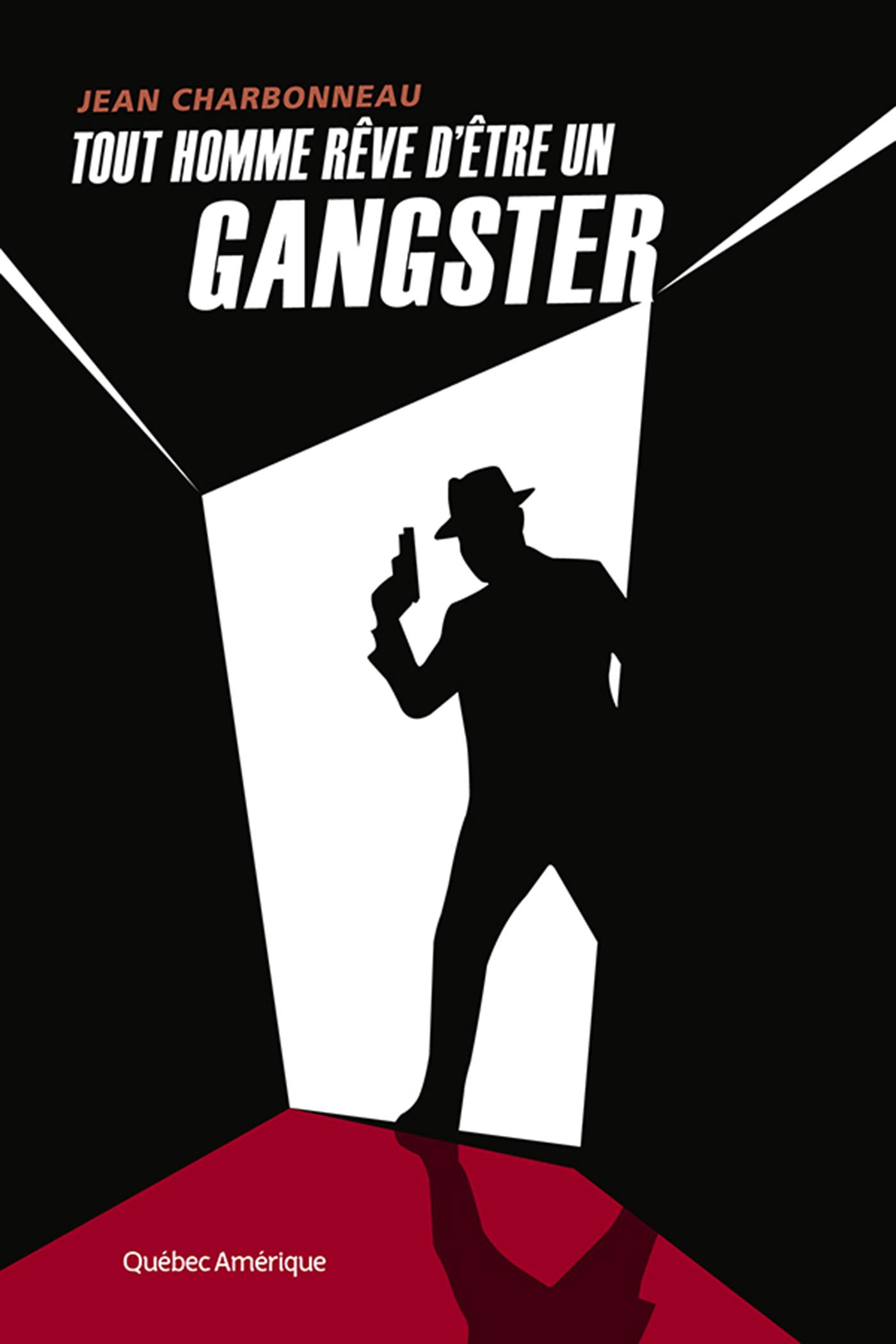 Couverture : Tout homme rêve d'être un gangster Jean Charbonneau