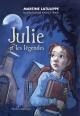Couverture : Julie et les légendes Martine Latulippe, Jean-luc Trudel