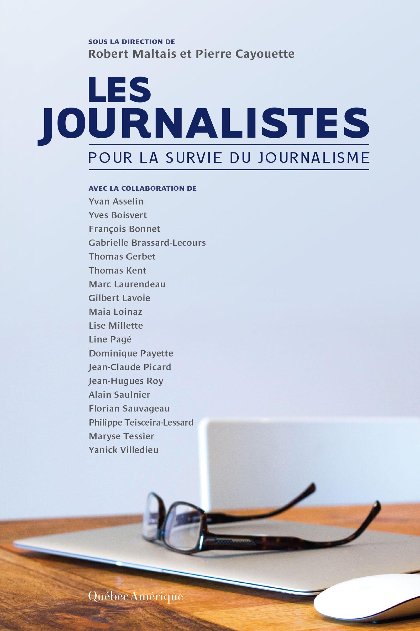 Couverture : Les journalistes: pour la survie du journalisme Robert Maltais, Pierre Cayouette