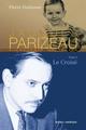 Couverture : Jacques Parizeau T.1: Le croisé, 1930-1970 Pierre Duchesne
